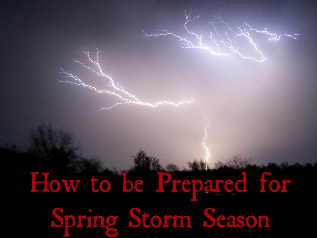 How to be Prepared for Spring Storm Season