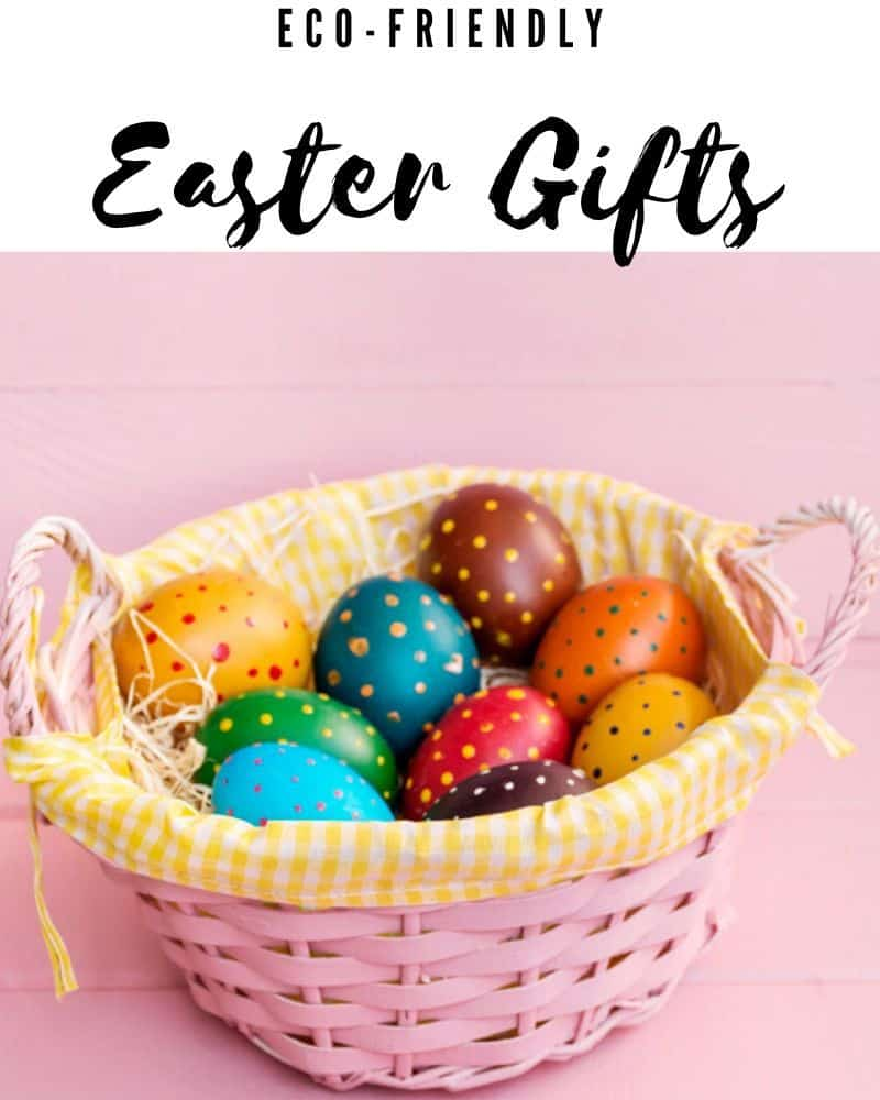 eco-friendly easter gifts