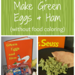 We Do Love Natural Green Eggs and Ham! {without food coloring}