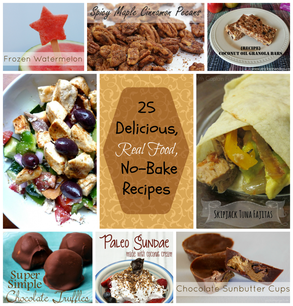 25 Delicious, Real Food, No-Bake Recipes
