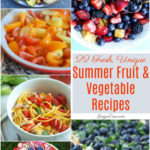 22 Fresh, Unique Summer Fruit and Vegetable Recipes and The Perfect Kitchen To Prepare Them!