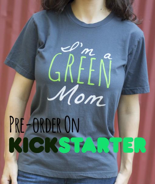 Im-a-Green-Mom-Kickstarter-Preorder