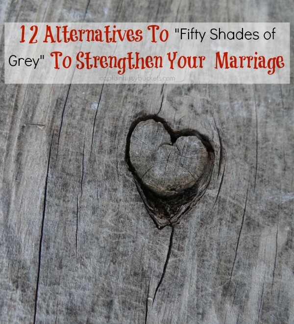 """12 """"Fifty Shades of Grey"""" Alternatives to Strengthen Your Marriage"""