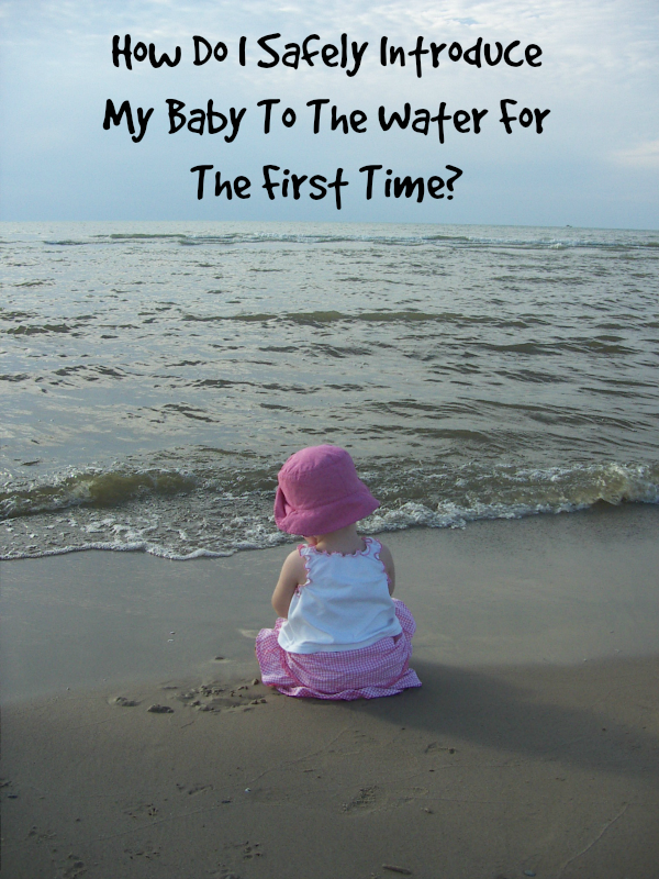 Safely Introduce Your Baby To The Water