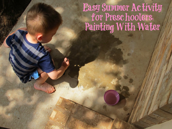 Summer Activity for Preschoolers:  Painting with Water