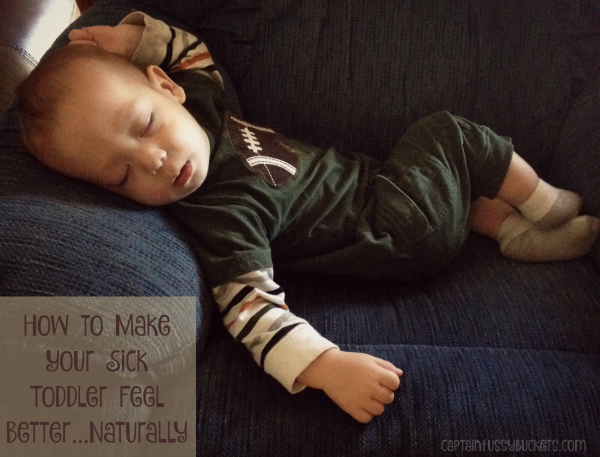 How to Make Your Sick Toddler Feel Better...Naturally