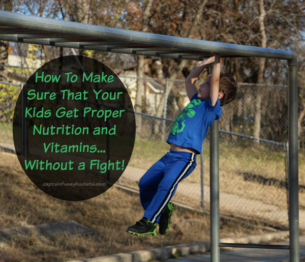 Make Sure That Your Kids Get Proper Nutrition and Vitamins Without A Fight