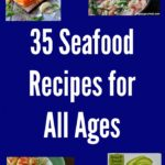 35 Seafood Recipes For All Ages