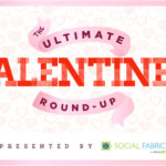 The ULTIMATE Valentine's Day Roundup!