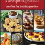 21 Fun, Festive, Flavorful Appetizers – Perfect for Holiday Parties!