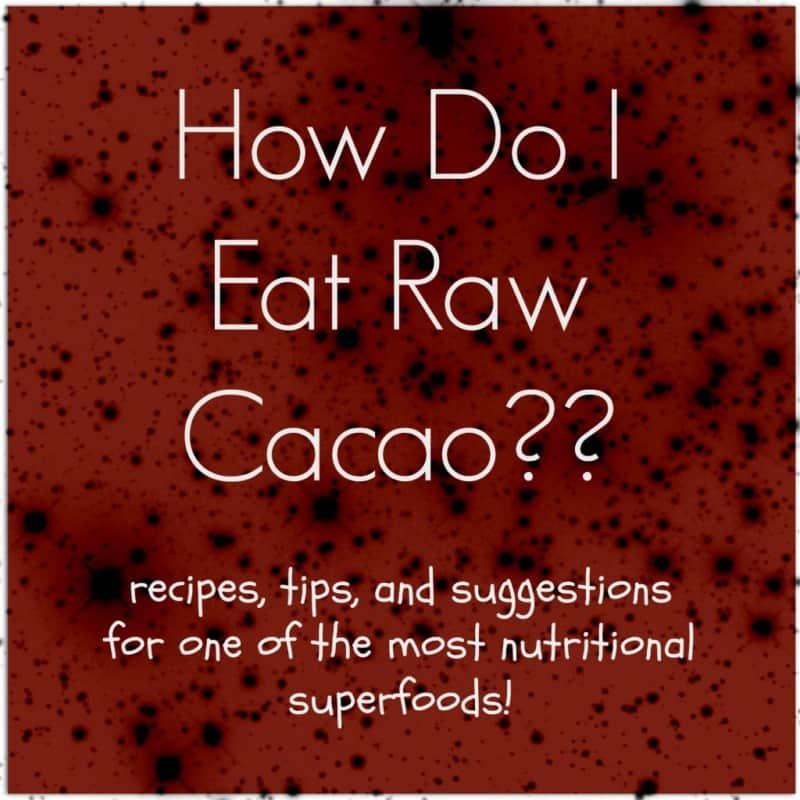 How Do I Eat Raw Cacao?
