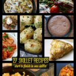 27+ Satisfying, Creative Skillet Recipes – Start to Finish in One Skillet!