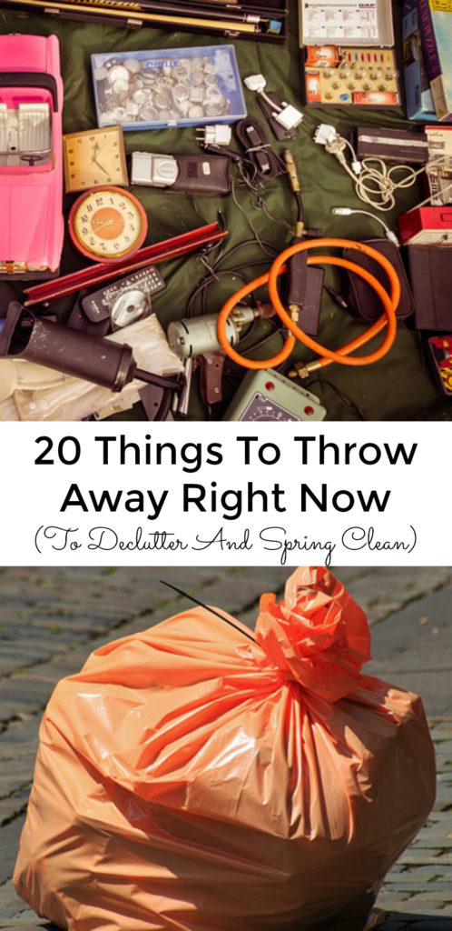 20 Things To Throw Away Right NOw To Declutter and Spring Clean