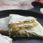 Finding Sustainable Seafood – Albacore Tuna Quesadillas