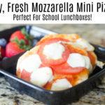 Easy, Fresh Mozzarella Mini Pizzas – Perfect For School Lunchboxes!