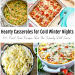 Hearty Casseroles for Cold Winter Nights – Real Food Recipes That The Family Will Love!