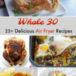 25+ Delicious Whole 30 Air Fryer Recipes