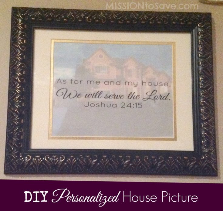 DIY Personalized House Picture (As For Me and My House)