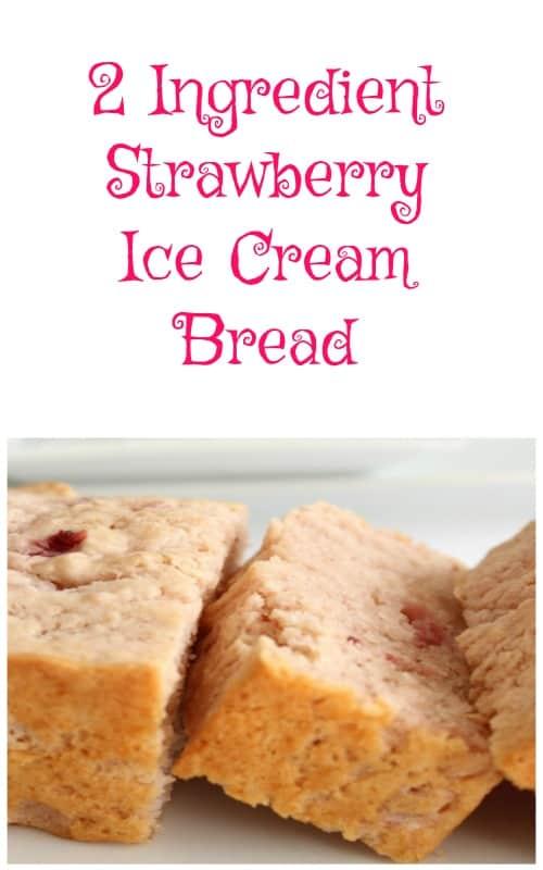2 Ingredient Strawberry Ice Cream Bread